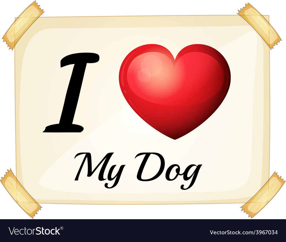 I love my dog vector | Price: 1 Credit (USD $1)