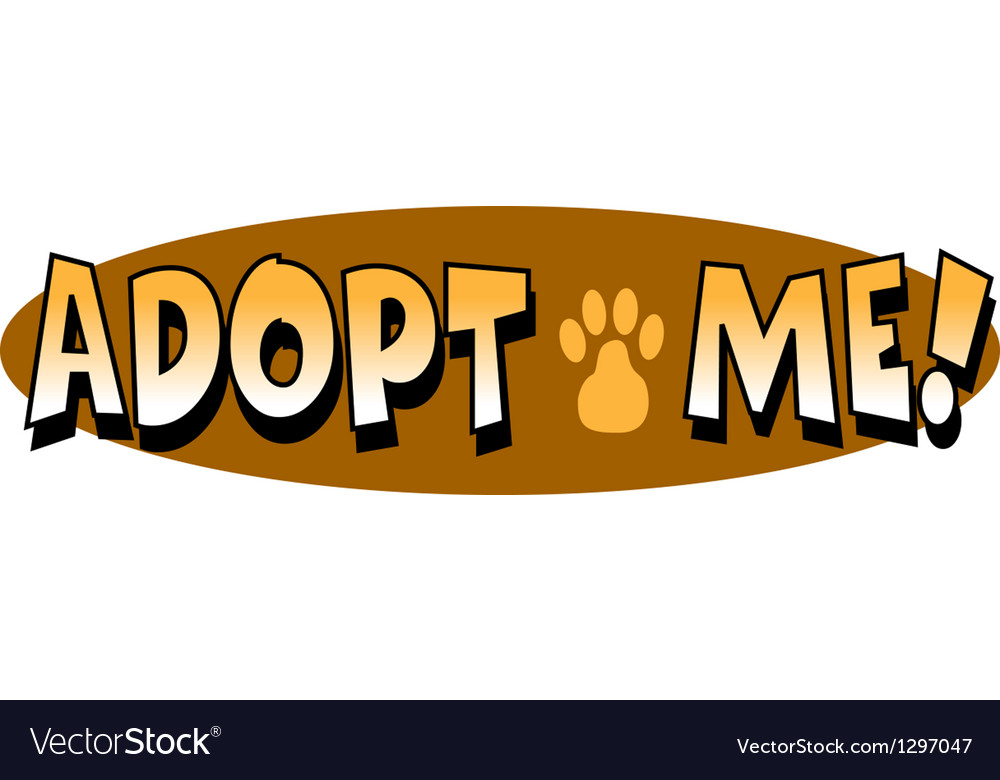 Adopt me vector | Price: 1 Credit (USD $1)