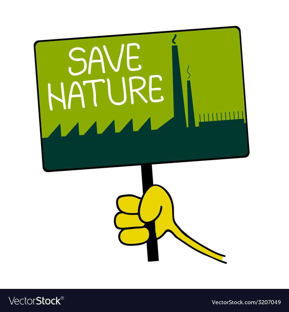 Hand holding a sign with a message for nature vector | Price: 1 Credit (USD $1)