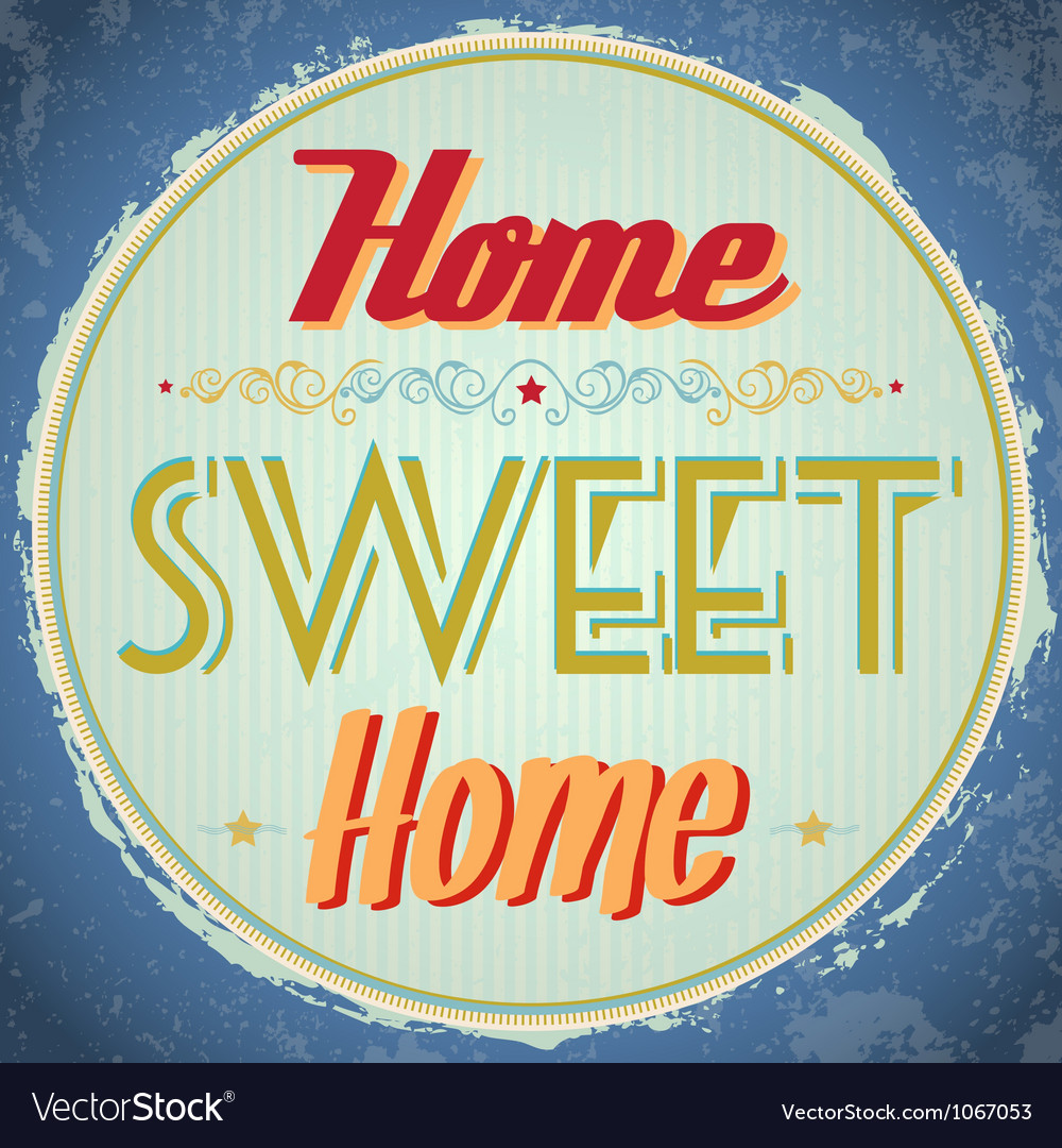 Vintage home sweet home sign vector | Price: 1 Credit (USD $1)