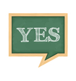 Blackboard with word yes vector