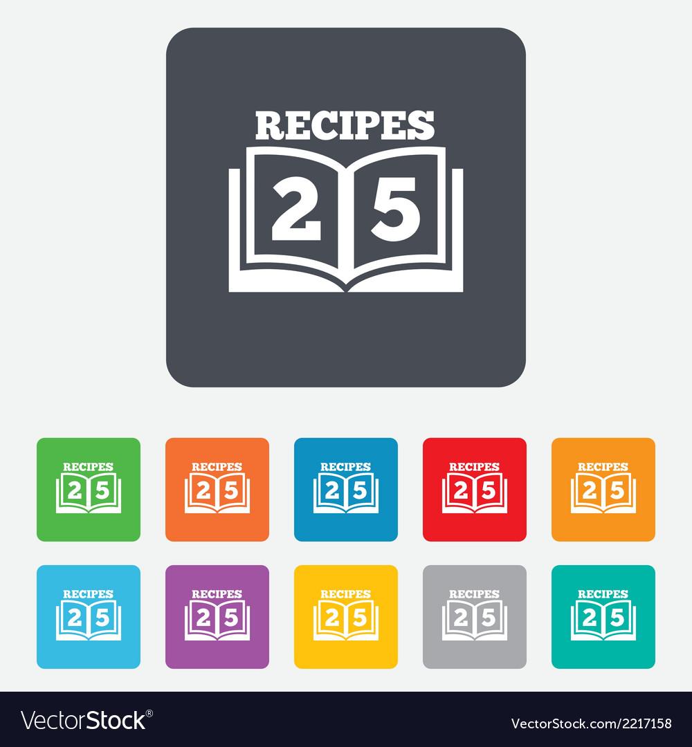 Cookbook sign icon 25 recipes book symbol vector   Price: 1 Credit (USD $1)