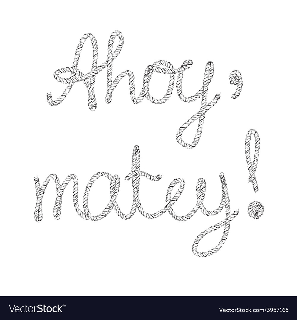 Ahoy matey rope lettering hand drawn vector | Price: 1 Credit (USD $1)