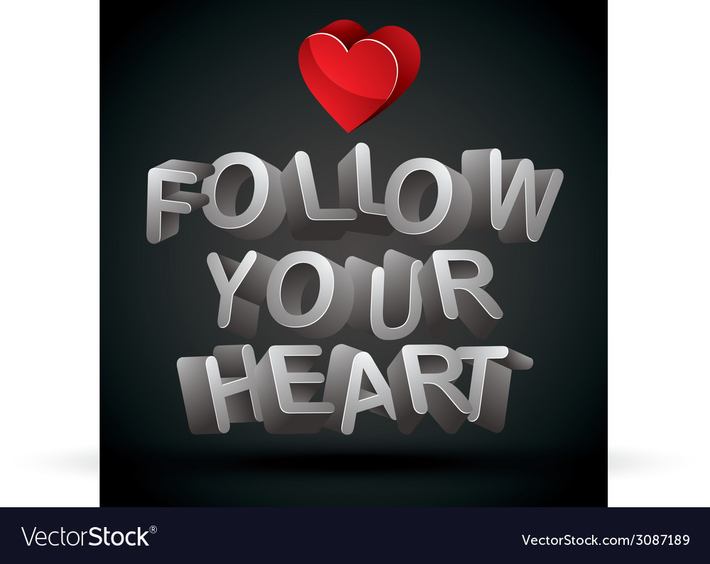 Follow your heart vector | Price: 1 Credit (USD $1)