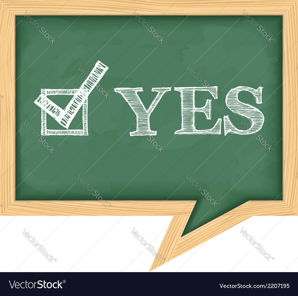 Blackboard with word yes vector   Price: 1 Credit (USD $1)