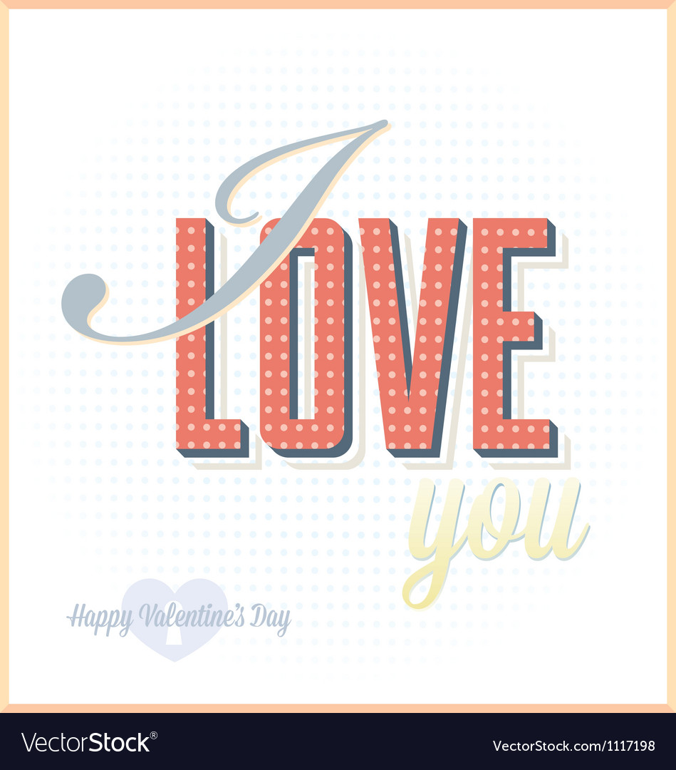 Vintage i love you card for valentines day vector | Price: 1 Credit (USD $1)