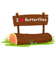 I love butterflies vector