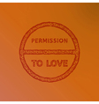 Permission to love vector