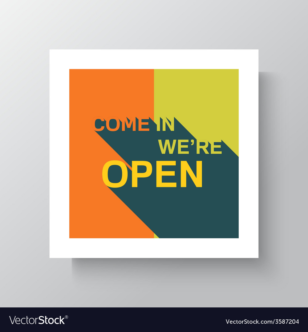 Come in we are open sign vector | Price: 1 Credit (USD $1)