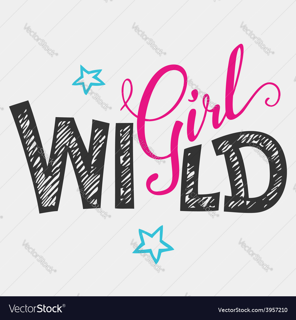 Wild girl hand-lettering t-shirt vector | Price: 1 Credit (USD $1)