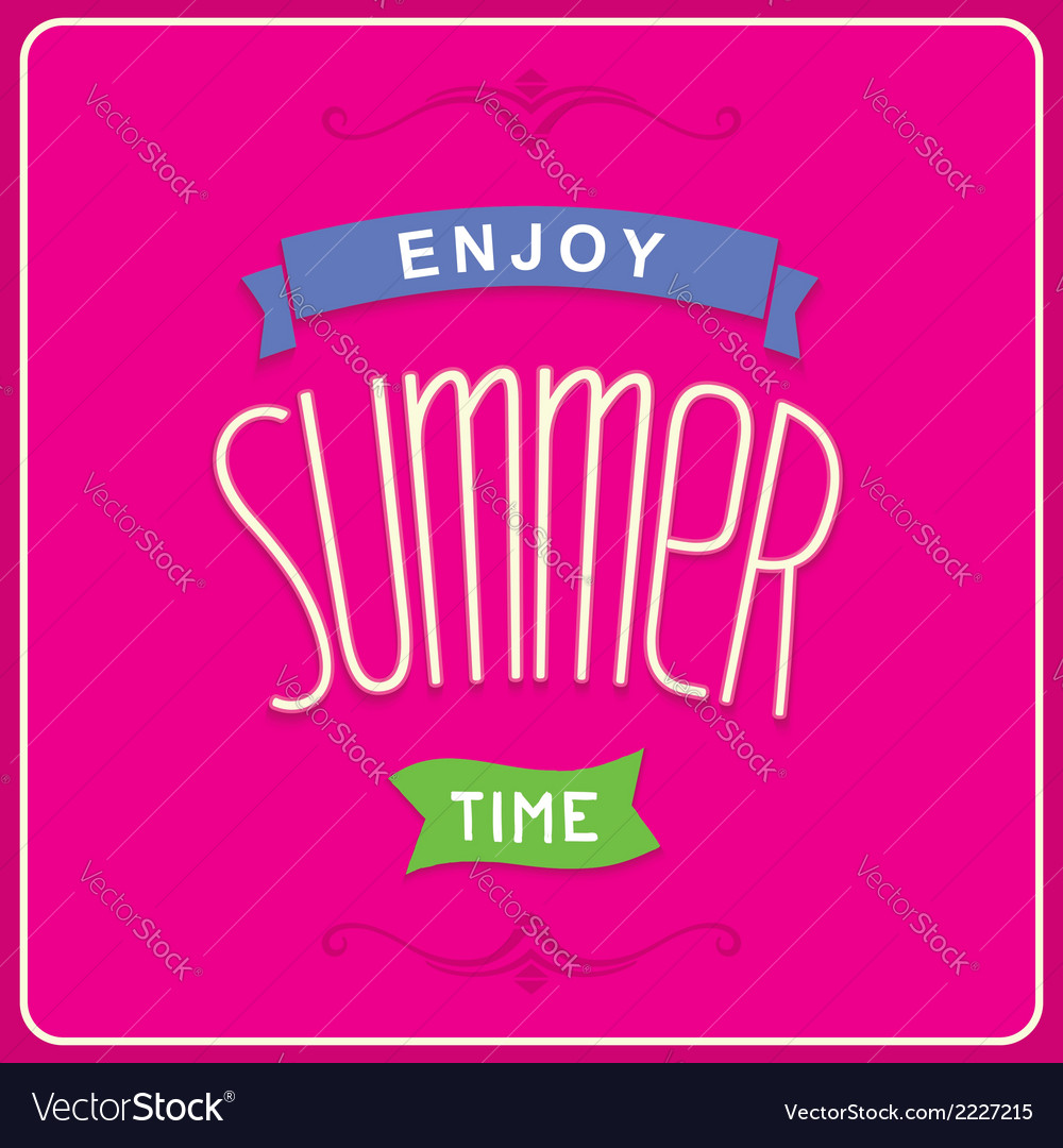 Enjoy summer time design vector | Price: 1 Credit (USD $1)