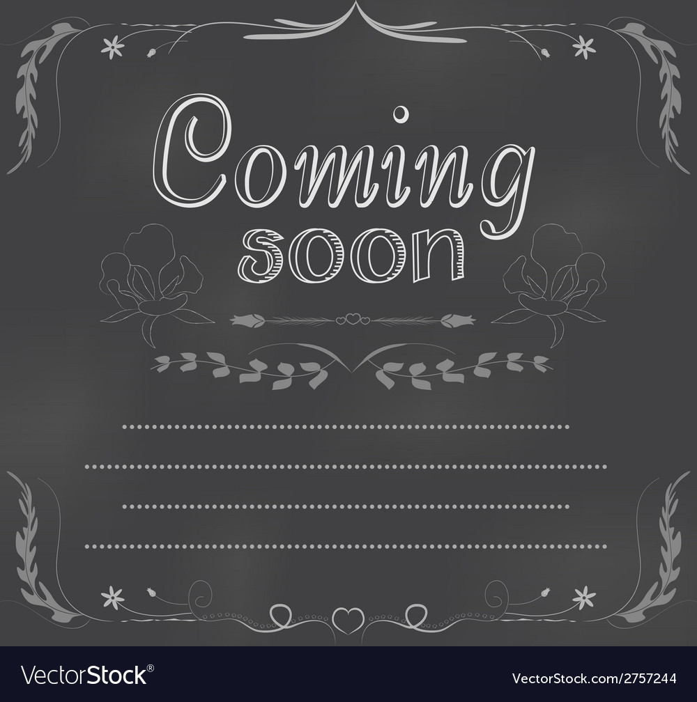 Coming soon written on chalkboard vector | Price: 1 Credit (USD $1)