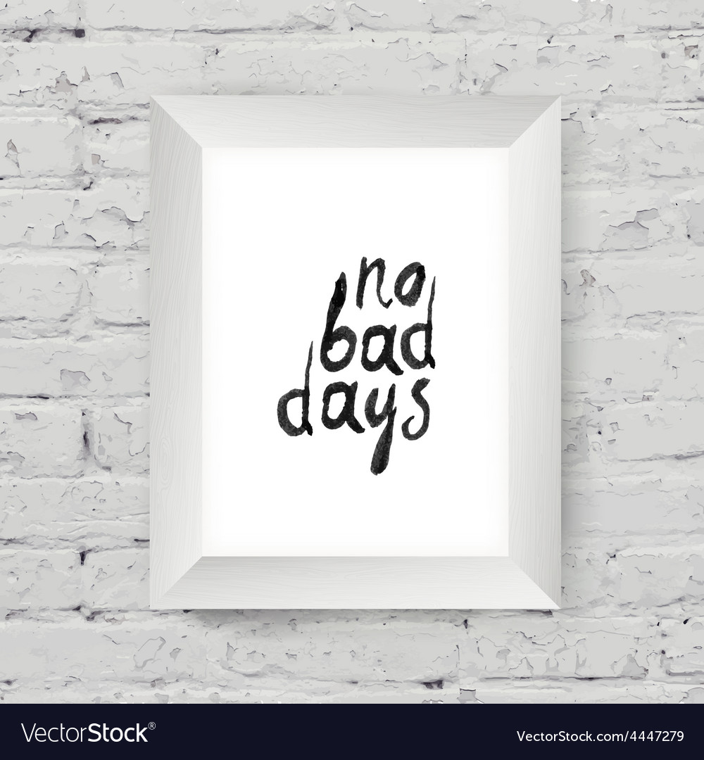 No bad days on wall vector   Price: 1 Credit (USD $1)