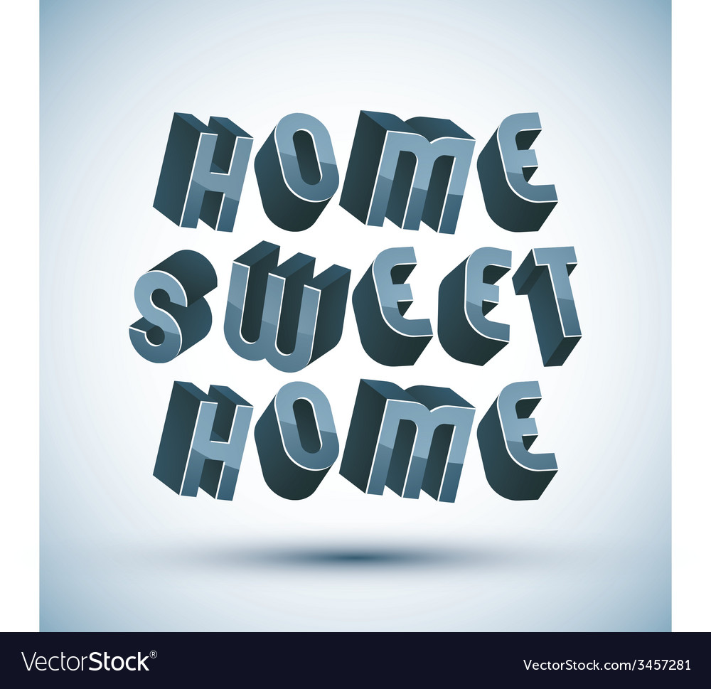 Home sweet home phrase made with 3d retro style vector | Price: 1 Credit (USD $1)