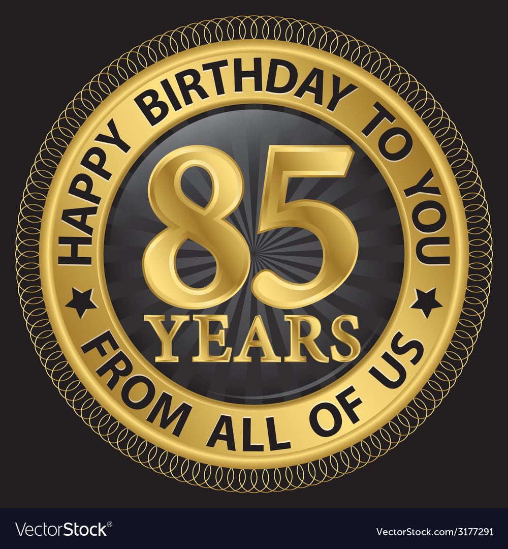 85 years happy birthday to you from all of us gold vector | Price: 1 Credit (USD $1)