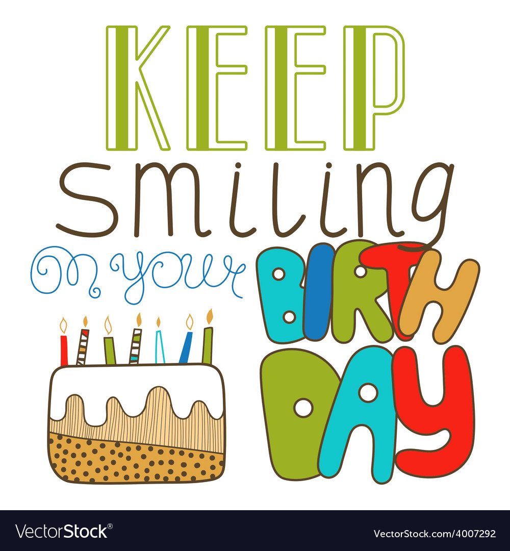 Hand drawn lettering keep smiling on birthday vector | Price: 1 Credit (USD $1)