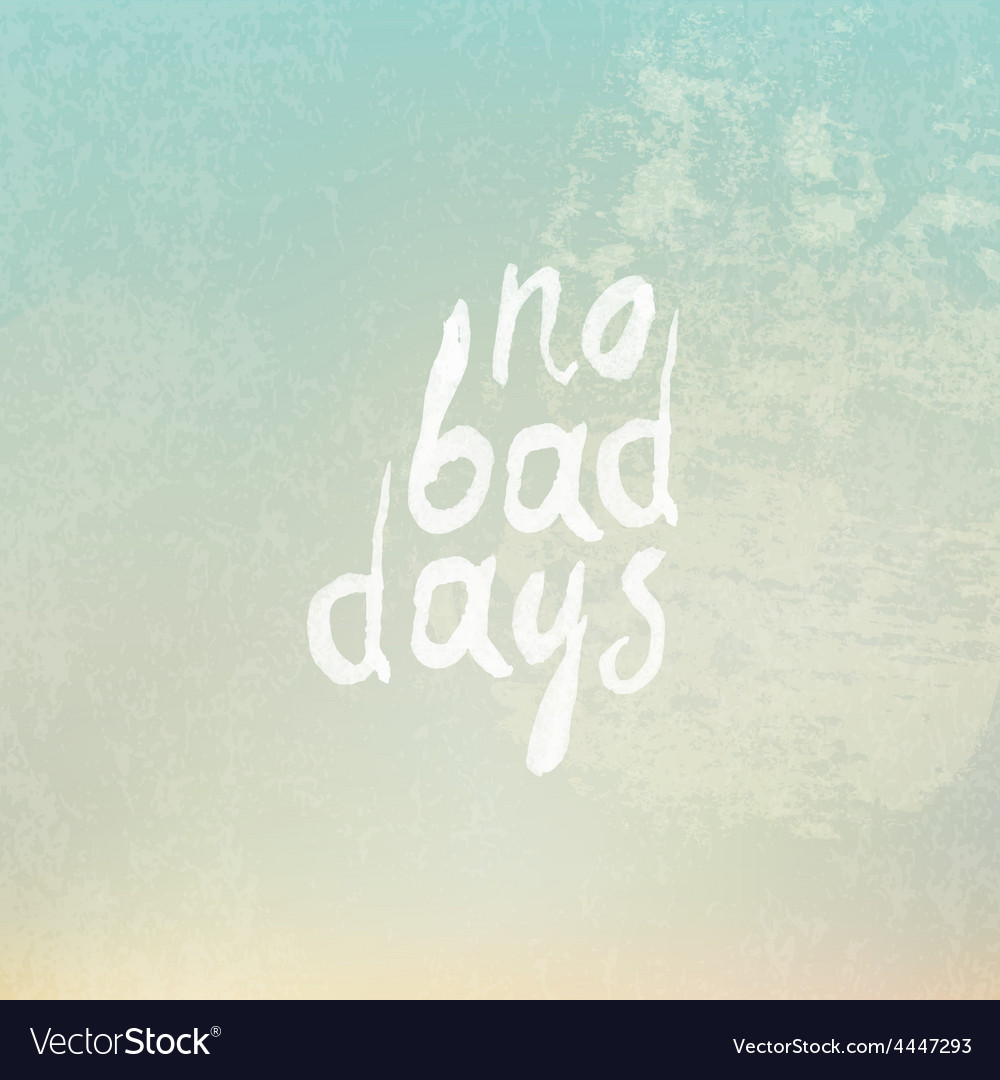 No bad days vintage vector | Price: 1 Credit (USD $1)