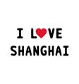 I love shanghai1 vector