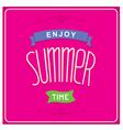 Enjoy summer time design vector