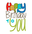 Hand drawn lettering happy birthday to you vector