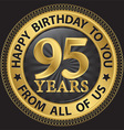 95 years happy birthday to you from all of us gold vector