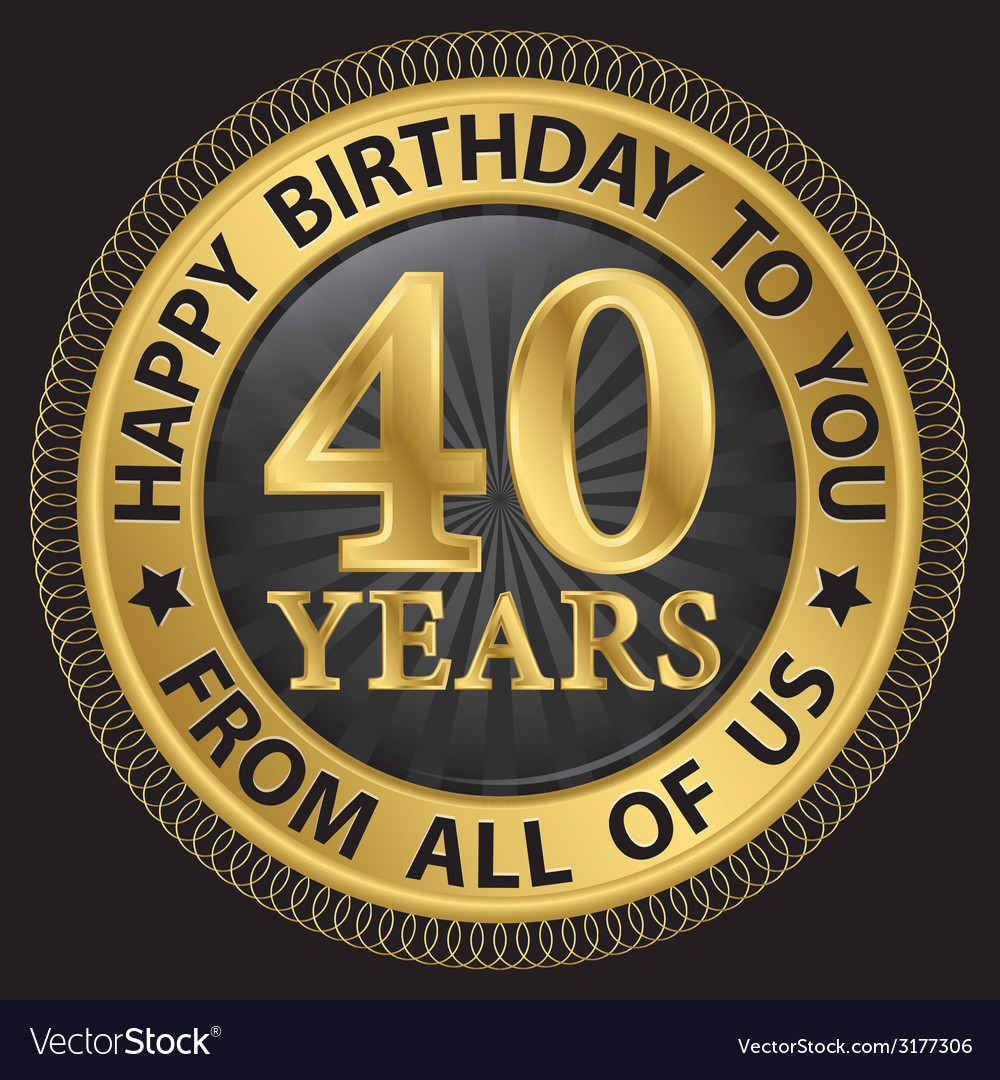 40 years happy birthday to you from all of us gold vector | Price: 1 Credit (USD $1)