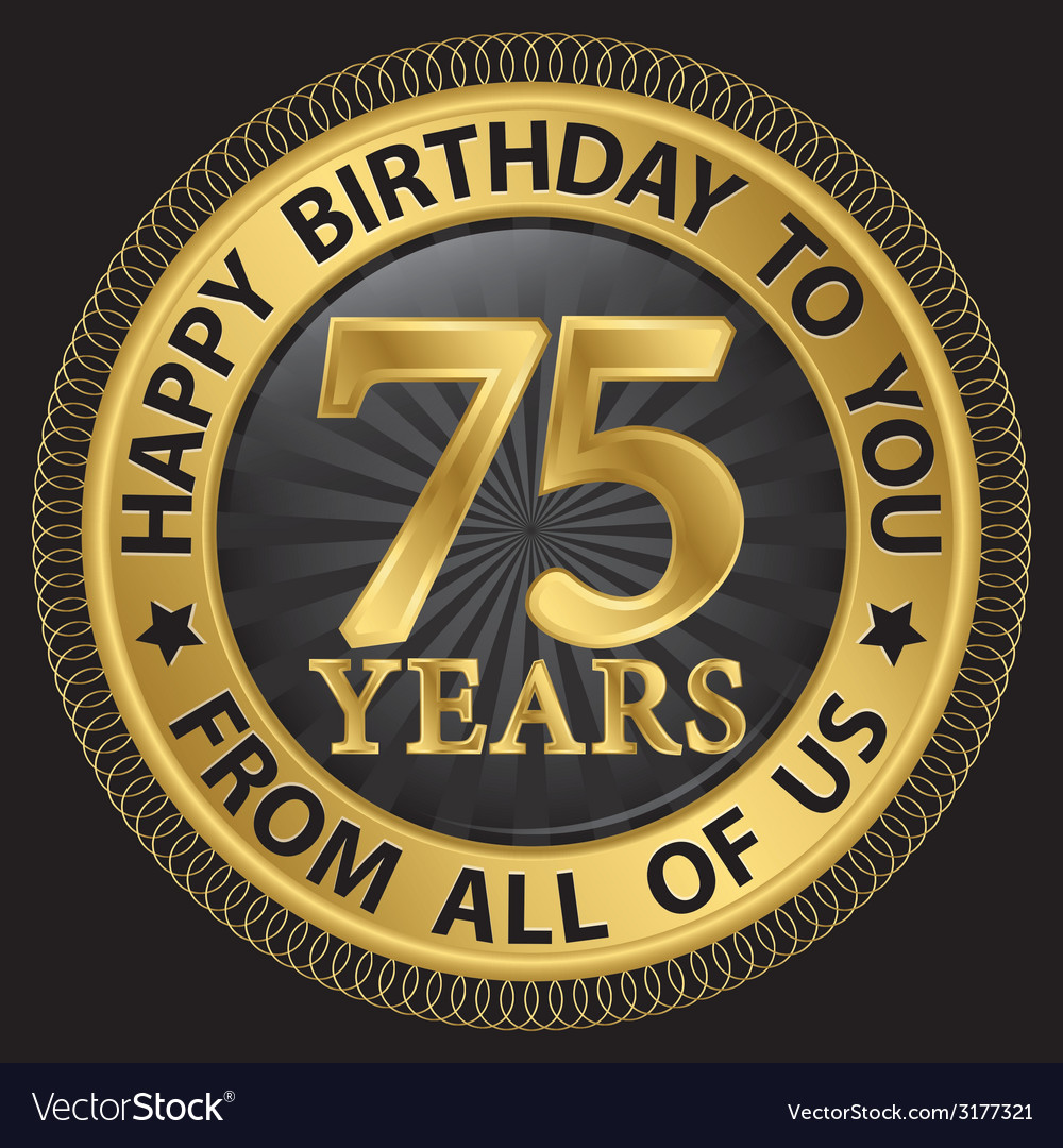 75 years happy birthday to you from all of us gold vector | Price: 1 Credit (USD $1)