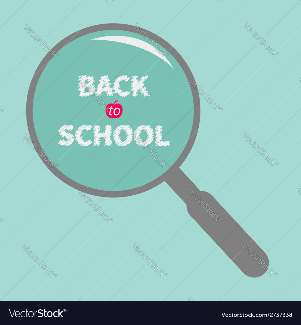Magnifier glass back to school chalk text flat vector | Price: 1 Credit (USD $1)
