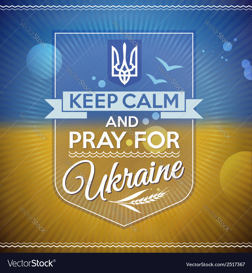 Keep calm and pray for ukraine vector | Price: 1 Credit (USD $1)