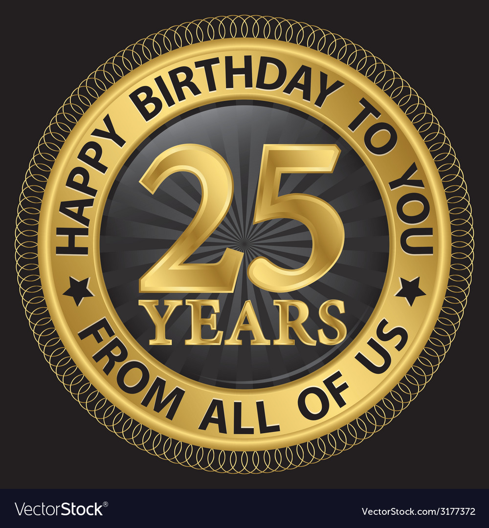 25 years happy birthday to you from all of us gold vector | Price: 1 Credit (USD $1)