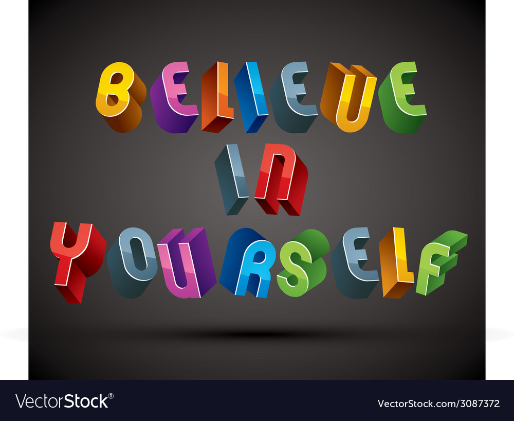 Believe in yourself phrase made with 3d retro vector | Price: 1 Credit (USD $1)