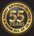 55 years happy birthday to you from all of us gold vector