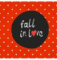 Polka dot red fall in love vector