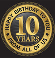 10 years happy birthday to you from all of us gold vector
