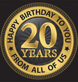 20 years happy birthday to you from all of us gold vector