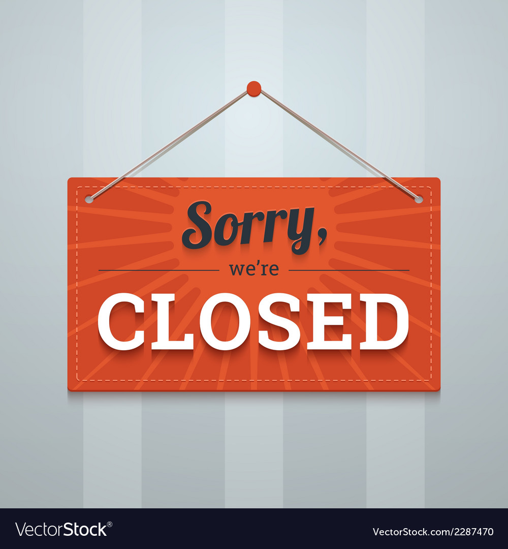 We are sorry closed red sign on a wall vector | Price: 1 Credit (USD $1)