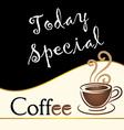 Special coffee today written on blackboard vector