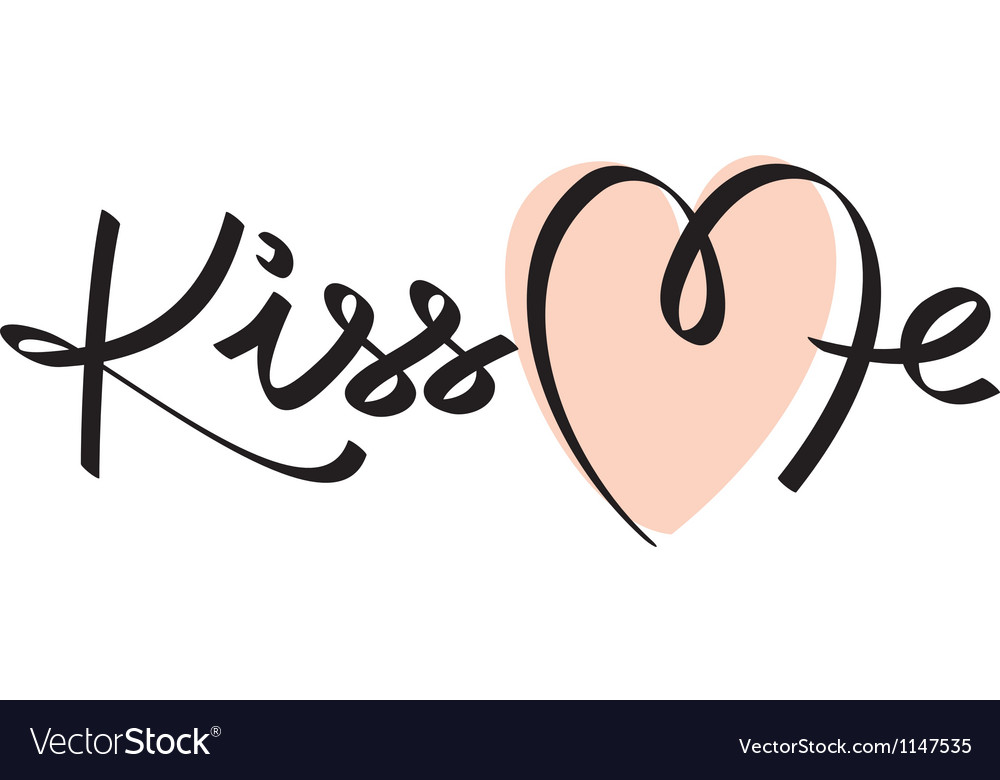 Kiss me hand lettering vector | Price: 1 Credit (USD $1)