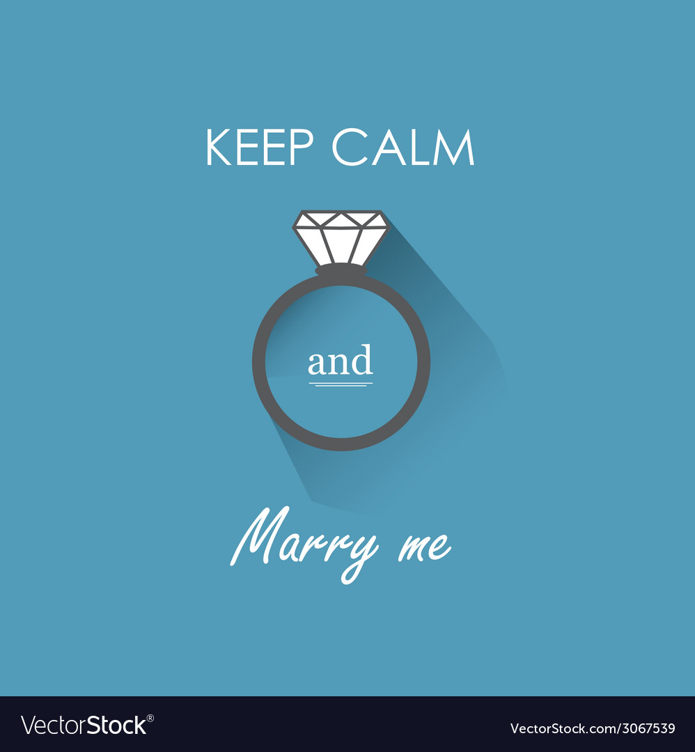 Keep calm and marry me vector | Price: 1 Credit (USD $1)