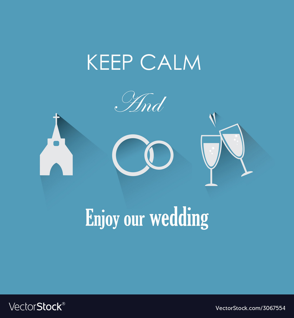 Keep calm and enjoy our wedding vector | Price: 1 Credit (USD $1)