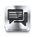 Square metal button - speech bubbles icon vector