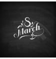 Chalk of handwritten 8 of march label vector