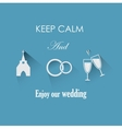 Keep calm and enjoy our wedding vector