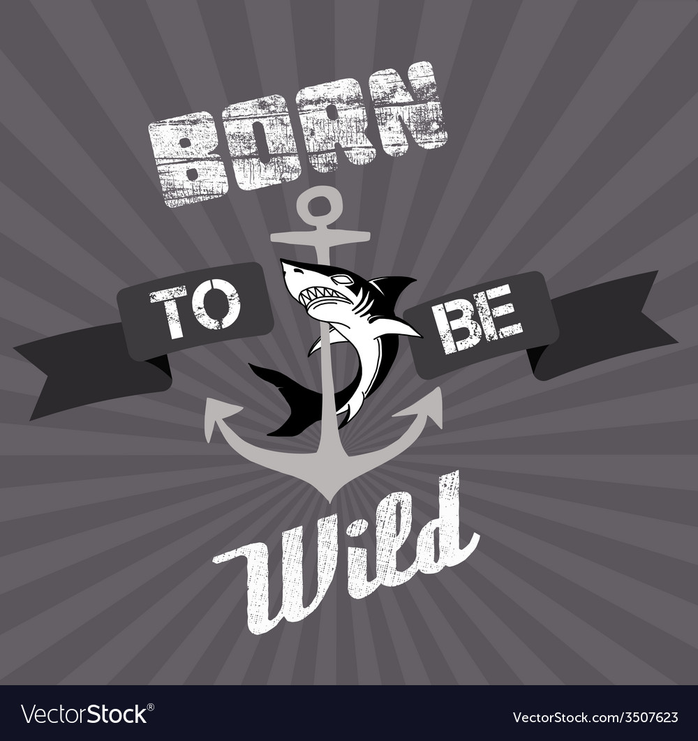 Born to be wild old style vector | Price: 1 Credit (USD $1)