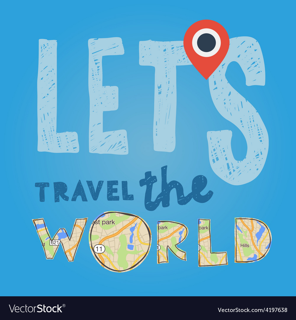 Lets go travel the world vacations and tourism vector | Price: 1 Credit (USD $1)