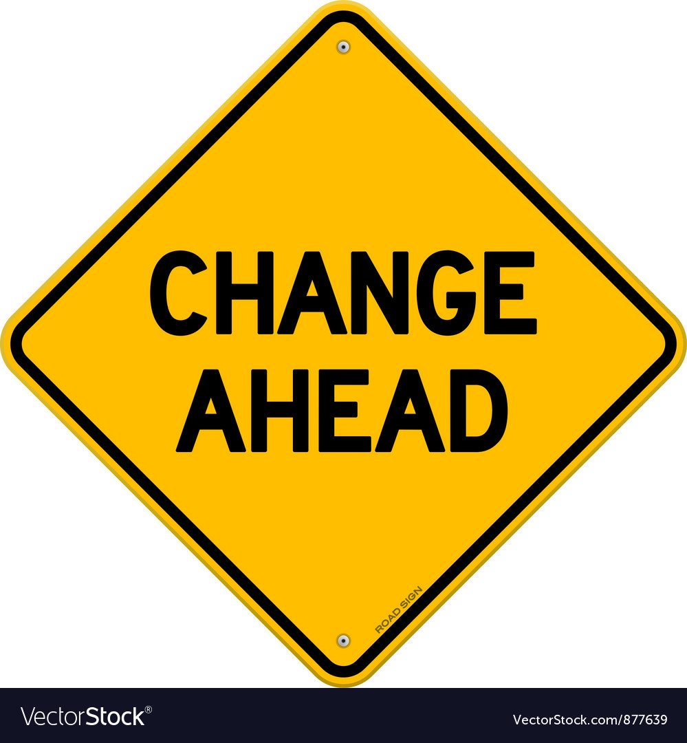 Change ahead yellow sign vector | Price: 1 Credit (USD $1)