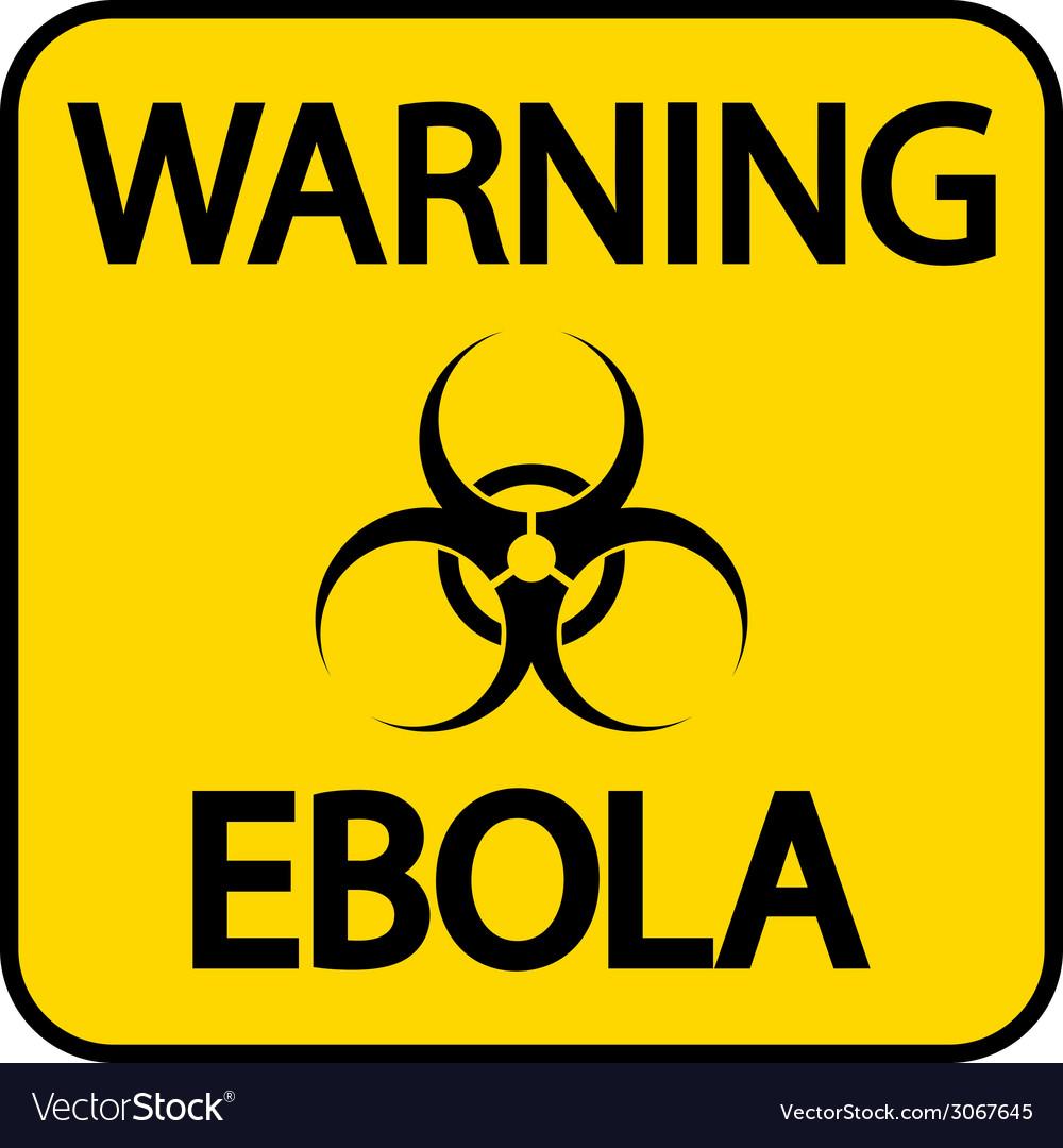 Ebola danger sign vector | Price: 1 Credit (USD $1)