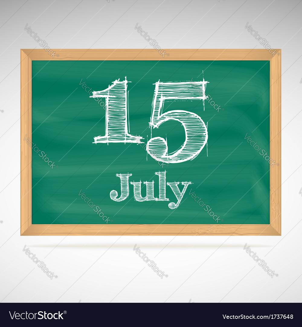 July 15 day calendar school board date vector | Price: 1 Credit (USD $1)