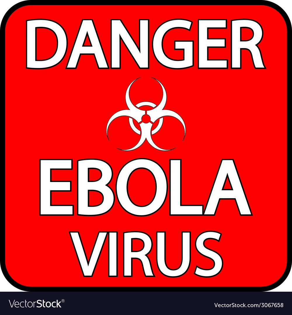 Ebola danger sign vector | Price: 1 Credit (USD $1)