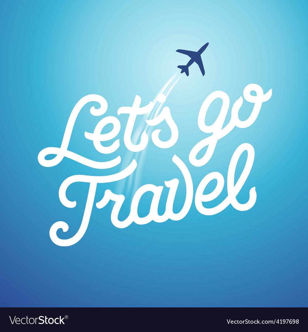 Lets go travel vacations and tourism concept vector | Price: 1 Credit (USD $1)